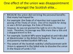 one effect of the union was disappointment amongst the scottish elite