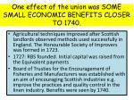 one effect of the union was some small economic benefits closer to 1740