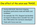 one effect of the union was trade
