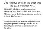 one religious effect of the union was the 1712 toleration act