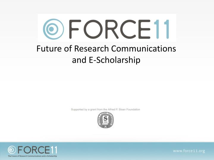 future of research communications and e scholarship n.
