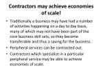 contractors may achieve economies of scale