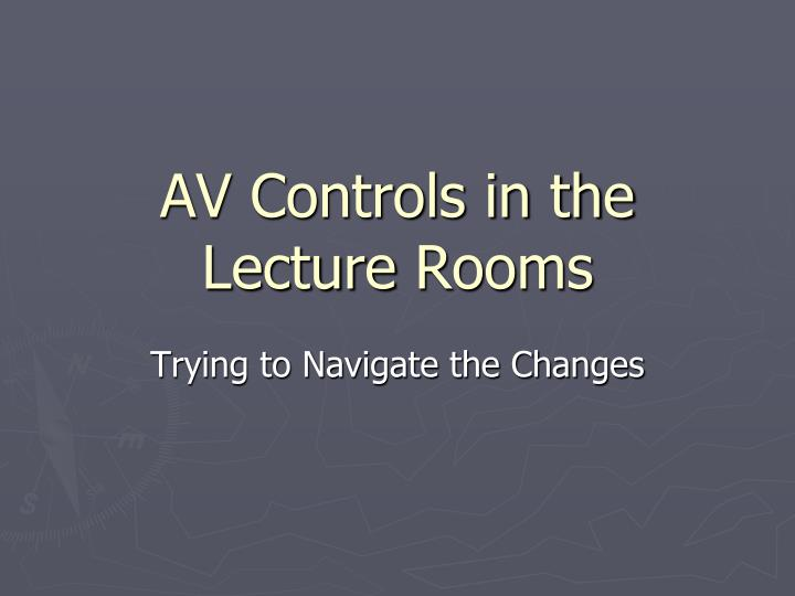 av controls in the lecture rooms n.