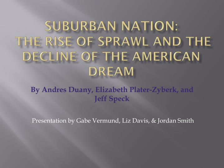 suburban nation the rise of sprawl and the decline of the american dream n.