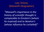 ivan tolstoy maxwell s biographer