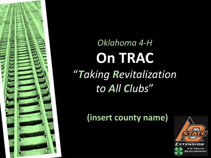 oklahoma 4 h on trac t aking r evitalization to a ll c lubs n.