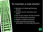 to maintain a club charter