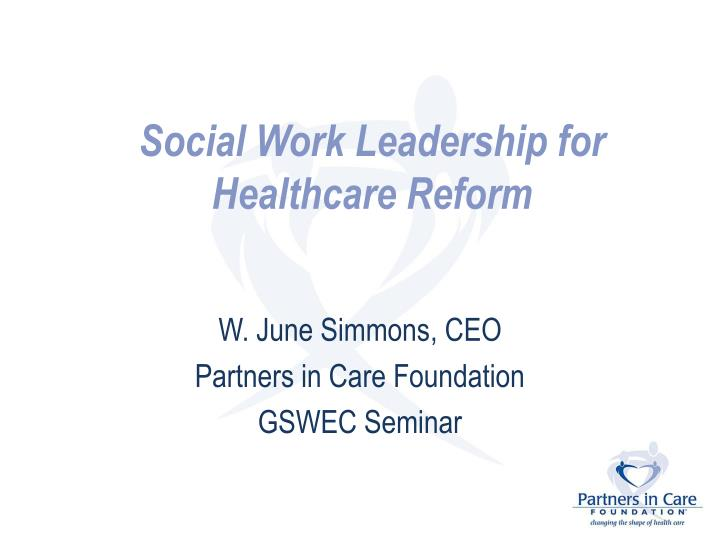 social work leadership for healthcare reform n.