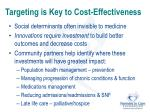 targeting is key to cost effectiveness