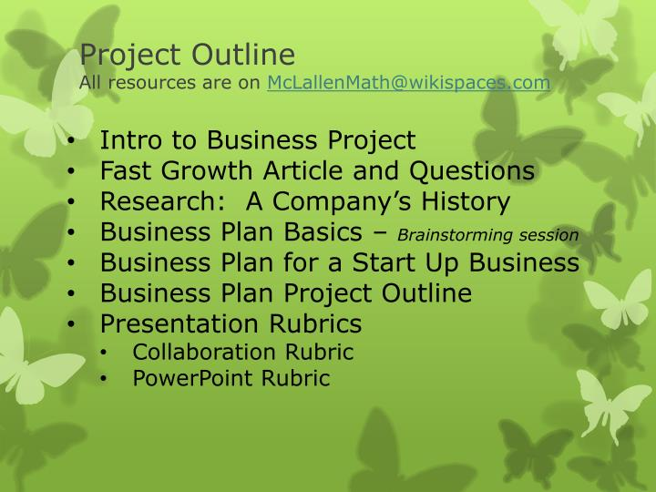 Project outline all resources are on mclallenmath@wikispaces com