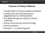 purpose of today s webinar