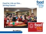 food for life on film stirling council