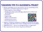 tuscarora tips to a successful project
