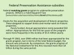 federal preservation assistance subsidies