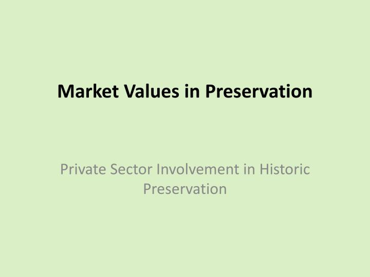 market values in preservation n.
