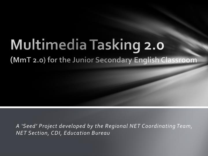 multimedia tasking 2 0 mmt 2 0 for the junior secondary english classroom n.