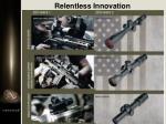 relentless innovation