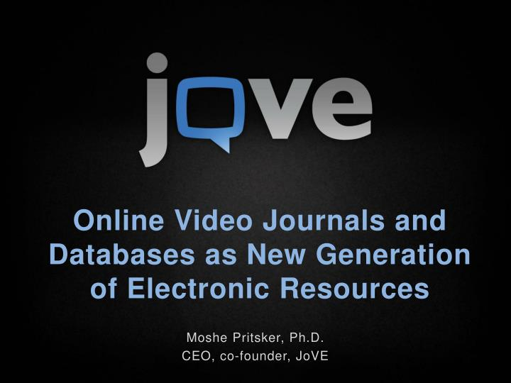 onlin e video journals and databases as new generation of electronic resources n.
