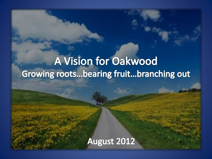 a vision for oakwood growing roots bearing fruit branching out n.