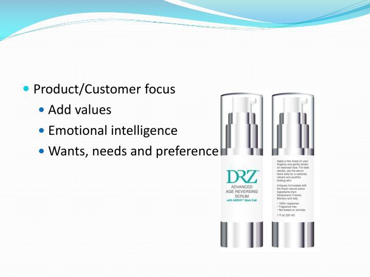 Product/Customer focus