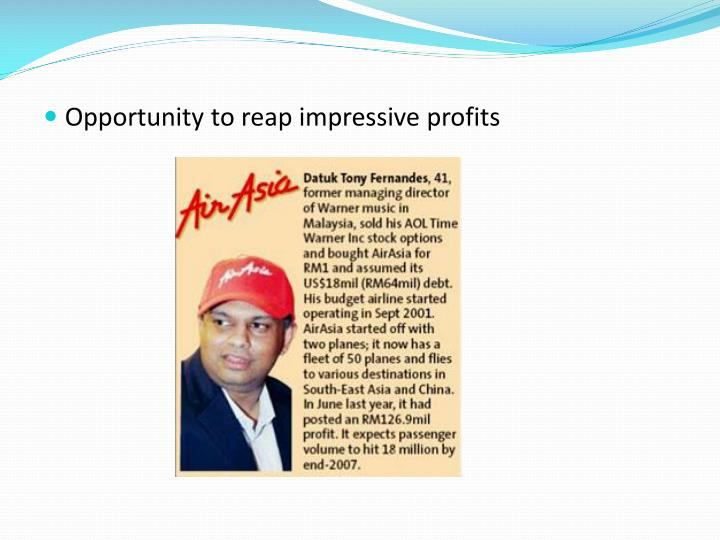 Opportunity to reap impressive profits