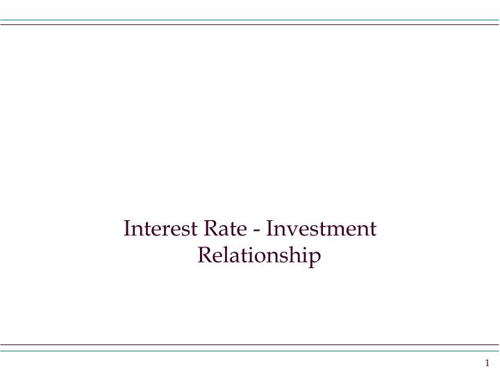 interest rate investment relationship n.