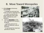 b move toward monopolies