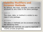 visibility modifiers and accessor methods