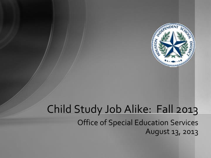 child study job alike fall 2013 n.