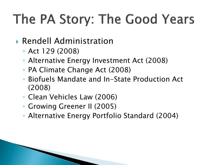 The PA Story: The Good Years