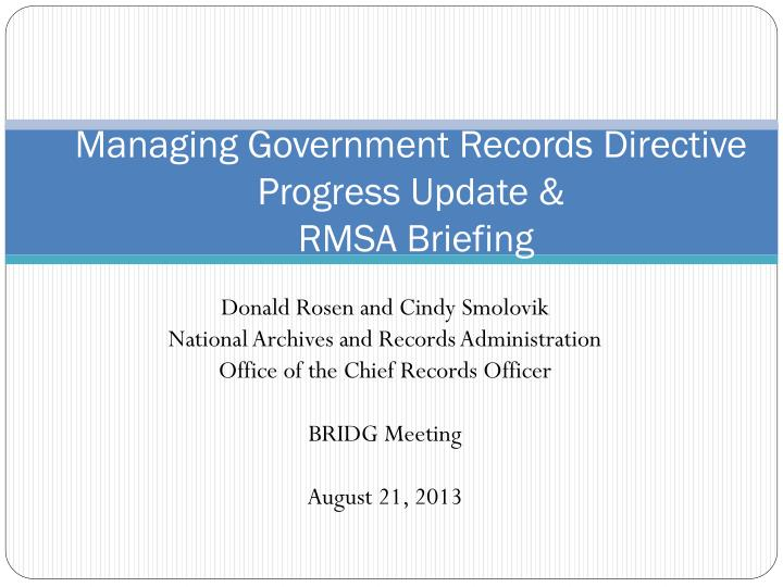 managing government records directive progress update rmsa briefing n.