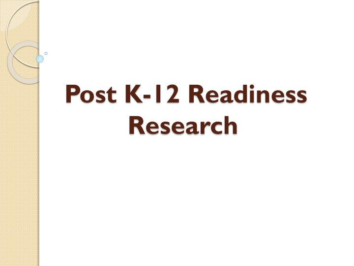 post k 12 readiness research n.
