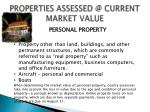 properties assessed @ current market value