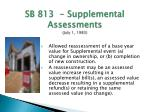 sb 813 supplemental assessments july 1 1983