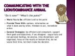 communicating with the lion dominance animal