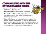 communicating with the otter influence animal