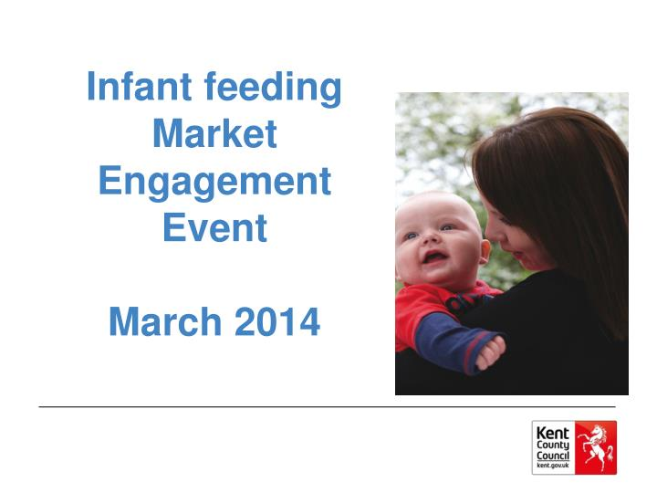 infant feeding market engagement event march 2014 n.