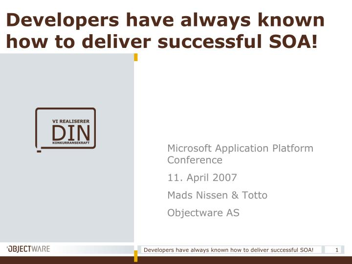 developers have always known how to deliver successful soa n.
