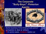 the corporate bully boys pinkerton agents