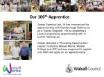our 100 th apprentice