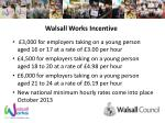walsall works incentive