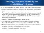 housing sanitation electricity and availability of cell phone