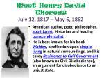 meet henry david thoreau july 12 1817 may 6 1862