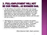 3 full employment will not be our friend as boomers bail