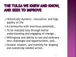 the tulsa we knew and know and seek to improve