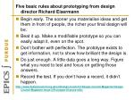five basic rules about prototyping from design director richard eisermann