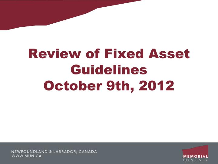 review of fixed asset guidelines october 9th 2012 n.