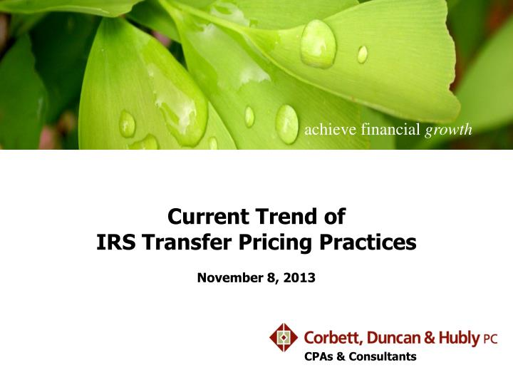 current trend of irs transfer pricing practices november 8 2013 n.