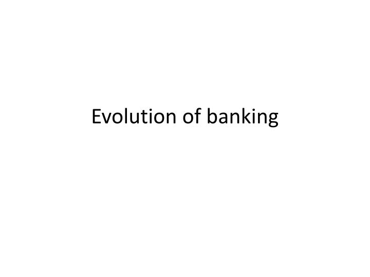 evolution of banking n.