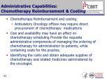 administrative capabilities chemotherapy reimbursement costing